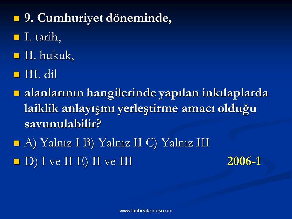 A) Yalnız I B) Yalnız II C) Yalnız III D) I ve II E) II ve III 2006-1