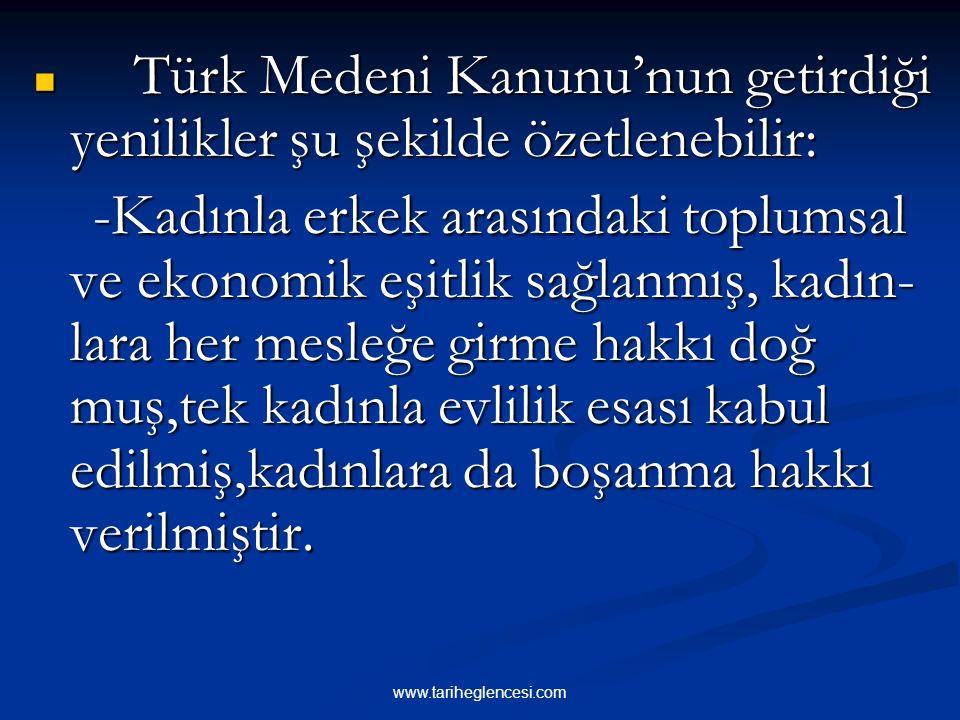 Türk Medeni Kanunu'nun getirdiği yenilikler şu şekilde özetlenebilir:
