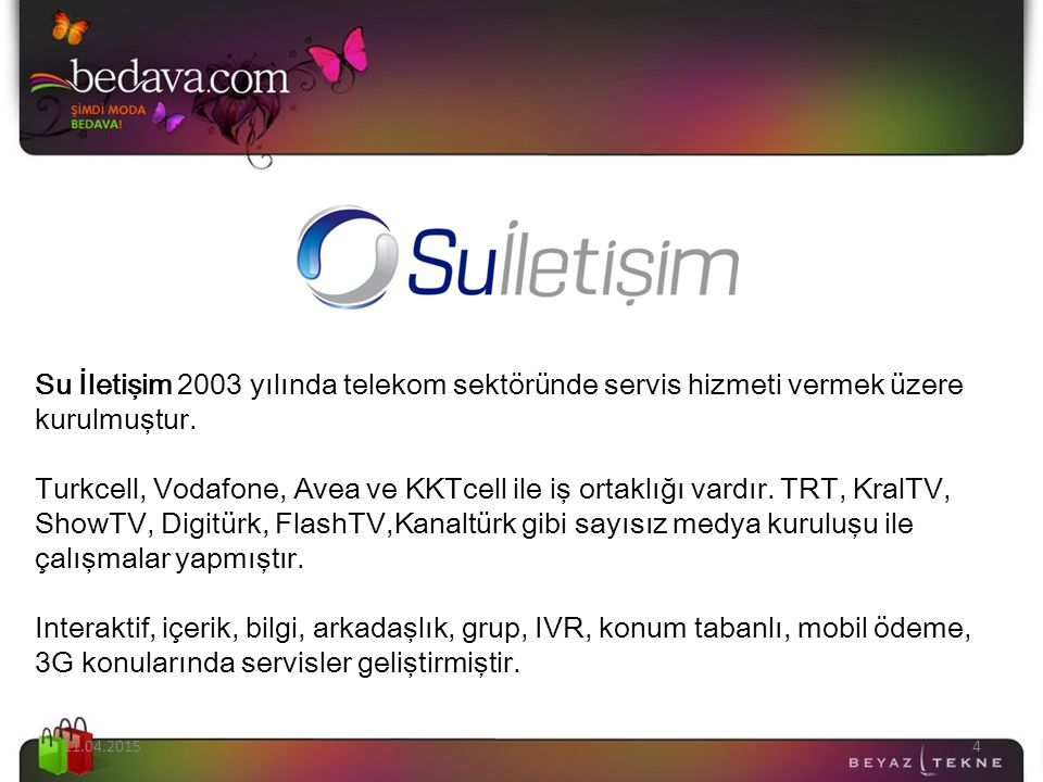 Su İletişim 2003 yılında telekom sektöründe servis hizmeti vermek üzere kurulmuştur.