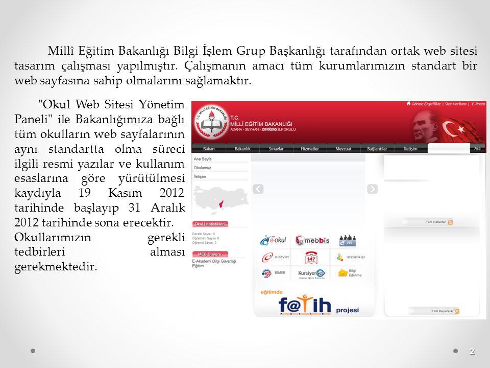 Millî Eğitim Bakanlığı Bilgi İşlem Grup Başkanlığı tarafından ortak web sitesi tasarım çalışması yapılmıştır. Çalışmanın amacı tüm kurumlarımızın standart bir web sayfasına sahip olmalarını sağlamaktır.