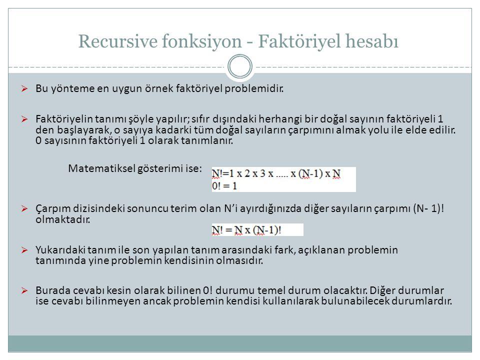 Recursive fonksiyon - Faktöriyel hesabı