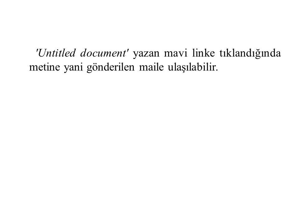 Untitled document yazan mavi linke tıklandığında metine yani gönderilen maile ulaşılabilir.