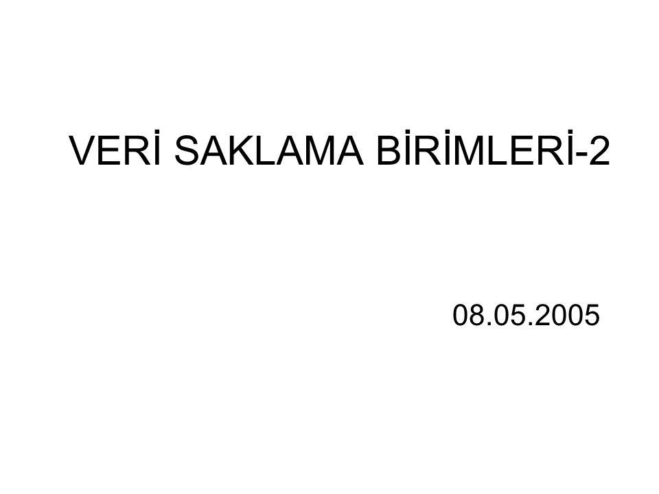 VERİ SAKLAMA BİRİMLERİ-2