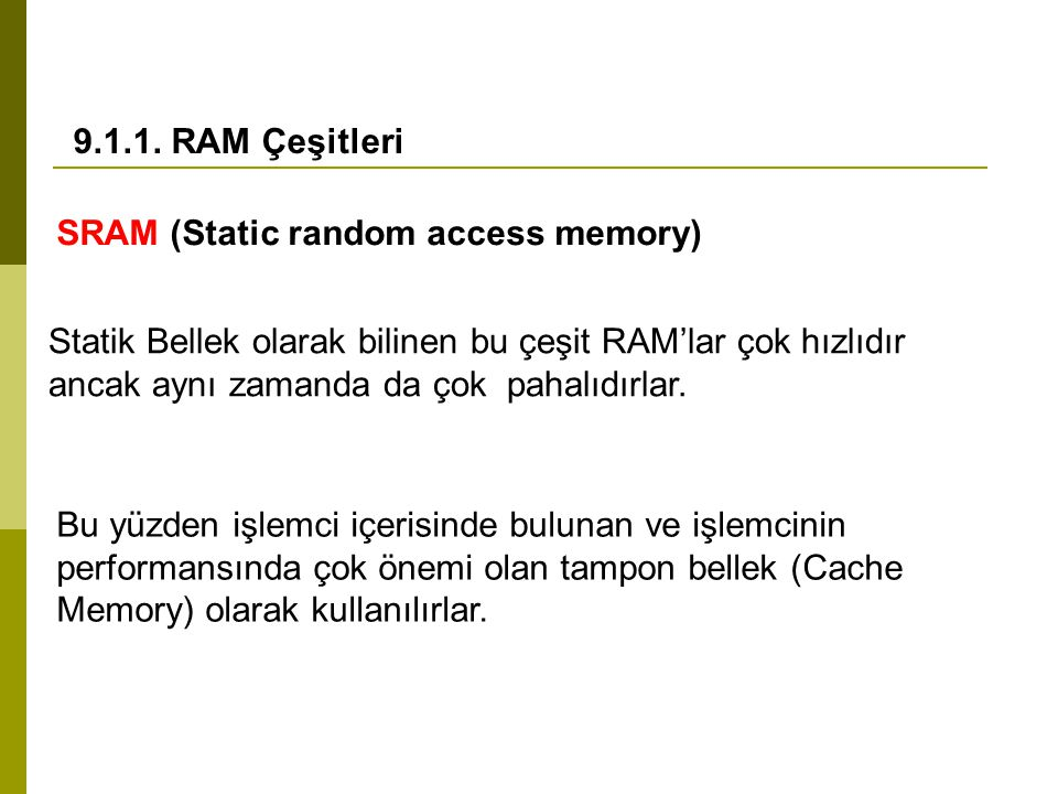 9.1.1. RAM Çeşitleri SRAM (Static random access memory)