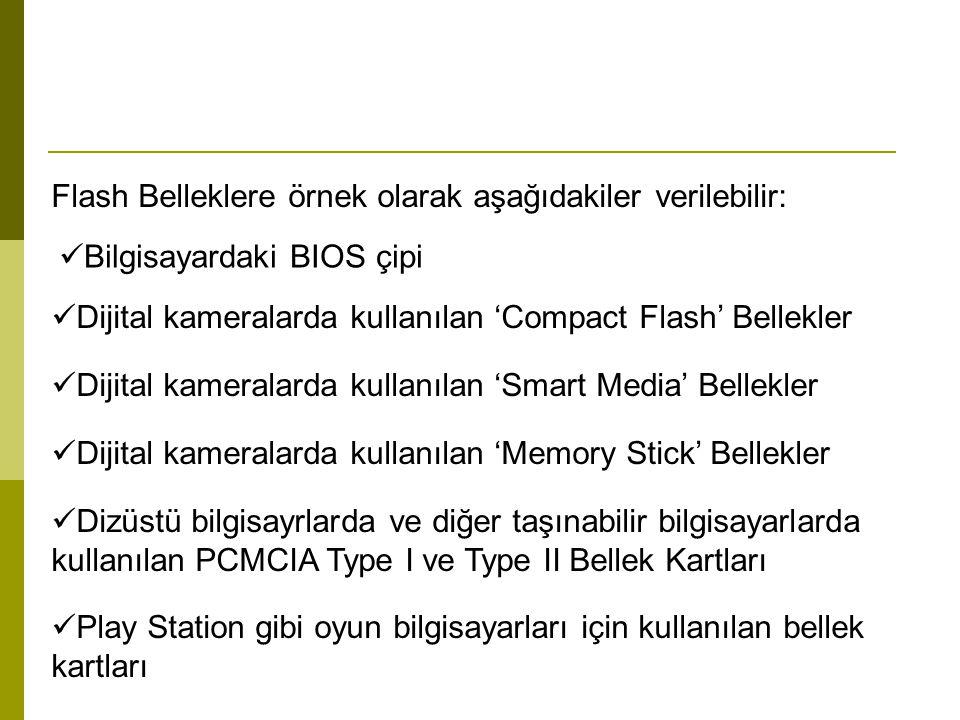 Flash Belleklere örnek olarak aşağıdakiler verilebilir: