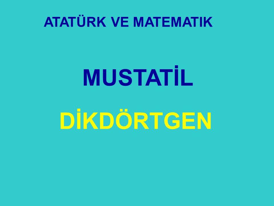 ATATÜRK VE MATEMATIK MUSTATİL DİKDÖRTGEN 30