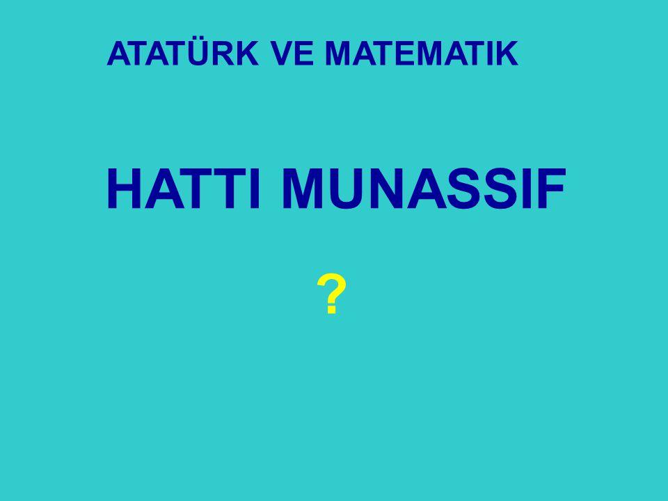 ATATÜRK VE MATEMATIK HATTI MUNASSIF 33