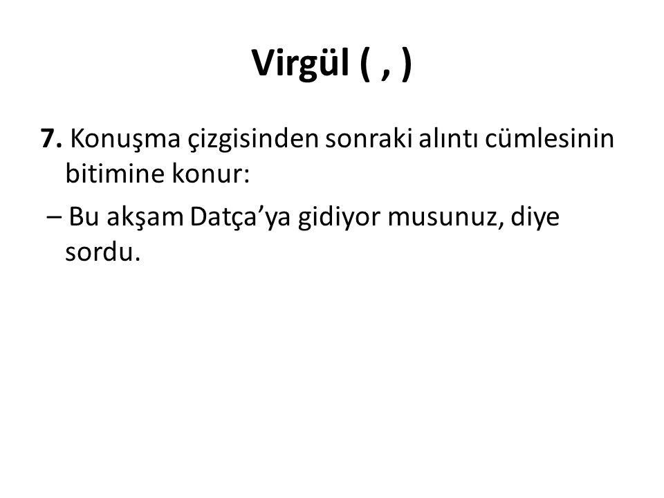 Virgül ( , ) 7.