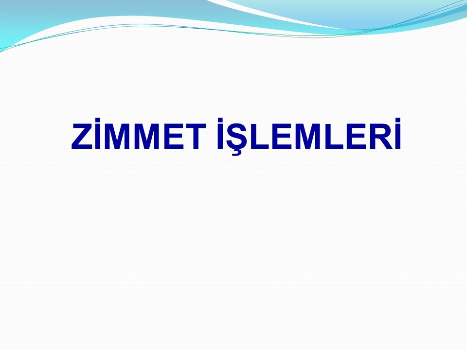 ZİMMET İŞLEMLERİ