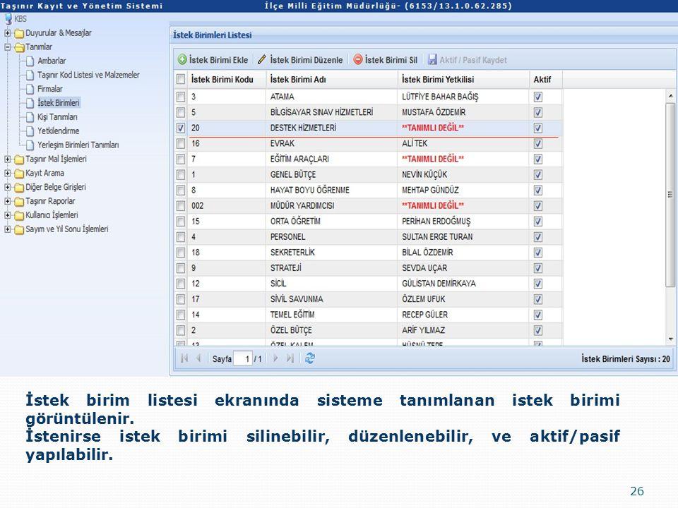 İstek birim listesi ekranında sisteme tanımlanan istek birimi görüntülenir.