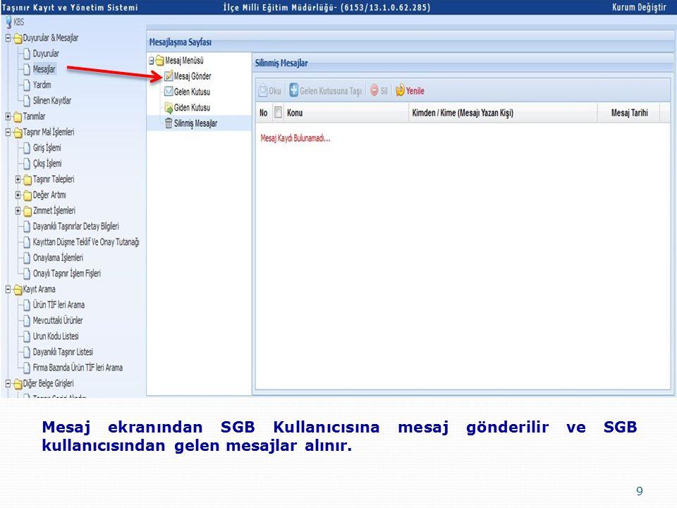 Mesaj ekranından SGB Kullanıcısına mesaj gönderilir ve SGB kullanıcısından gelen mesajlar alınır.