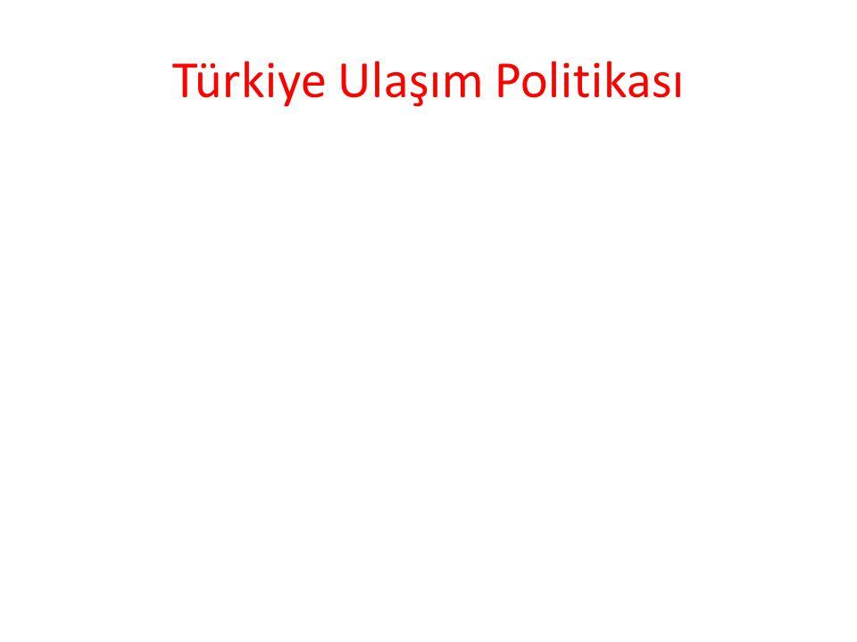 Türkiye Ulaşım Politikası