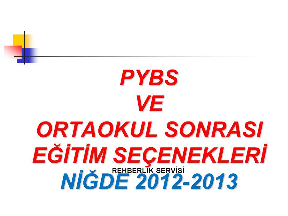 PYBS VE ORTAOKUL SONRASI EĞİTİM SEÇENEKLERİ NİĞDE 2012-2013