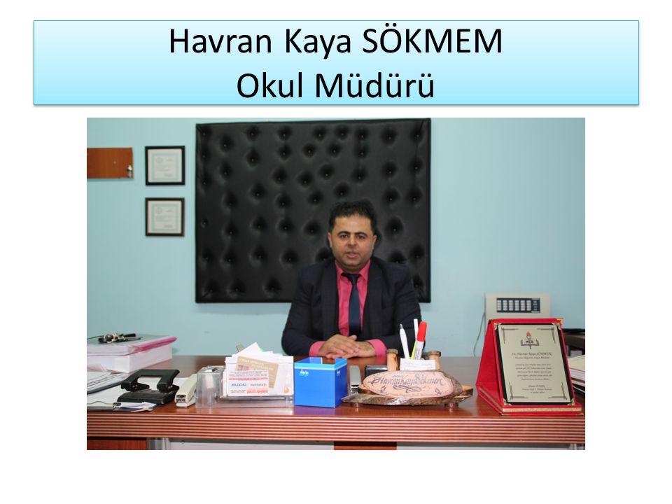Havran Kaya SÖKMEM Okul Müdürü