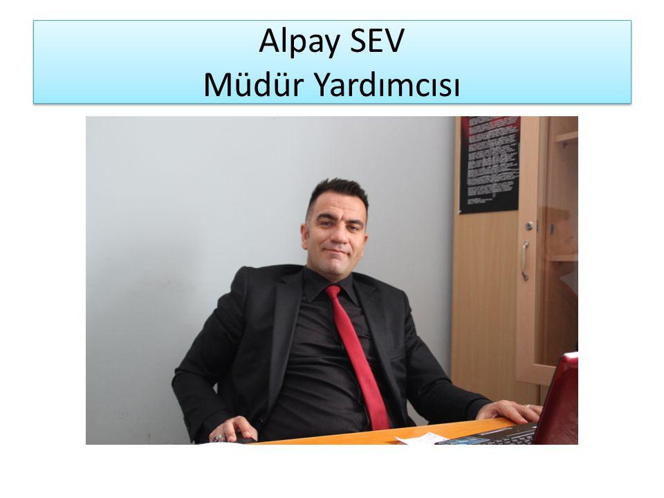 Alpay SEV Müdür Yardımcısı