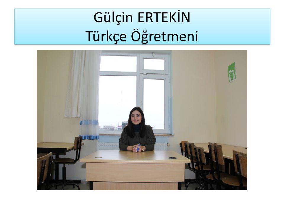 Gülçin ERTEKİN Türkçe Öğretmeni
