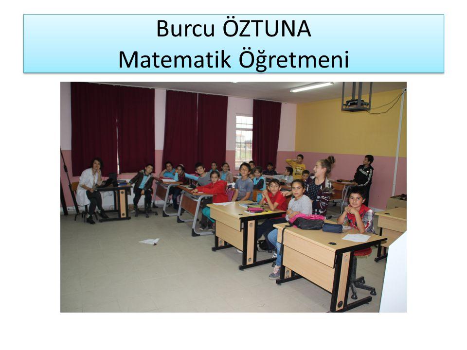 Burcu ÖZTUNA Matematik Öğretmeni