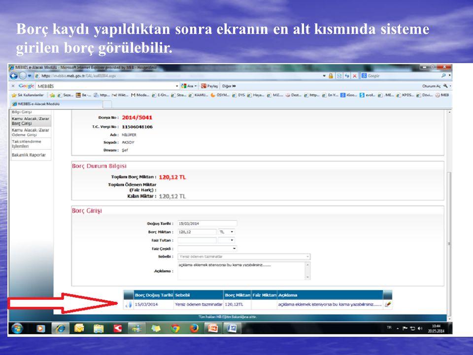 Borç kaydı yapıldıktan sonra ekranın en alt kısmında sisteme girilen borç görülebilir.