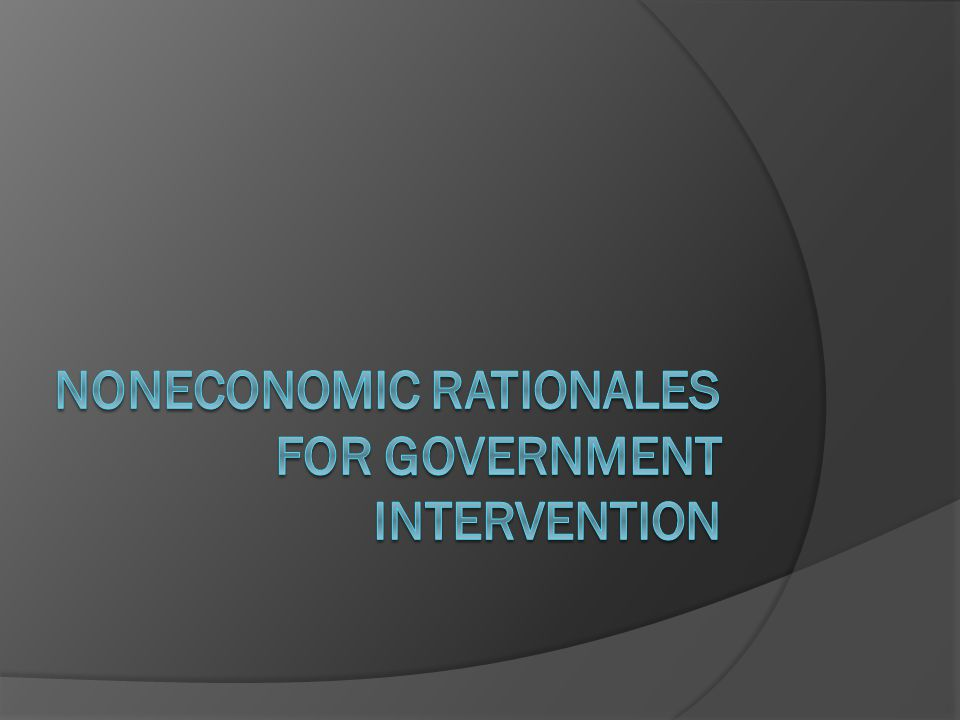 NONEconomic rationales for government intervention