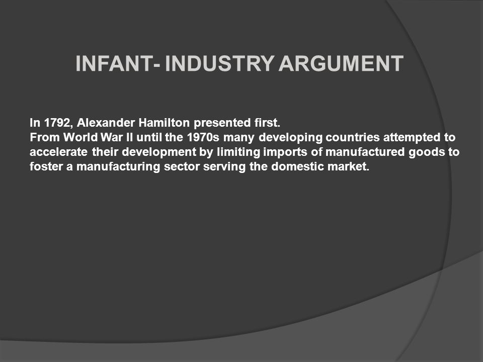 INFANT- INDUSTRY ARGUMENT