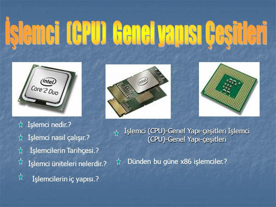 İşlemci (CPU) Genel yapısı Çeşitleri