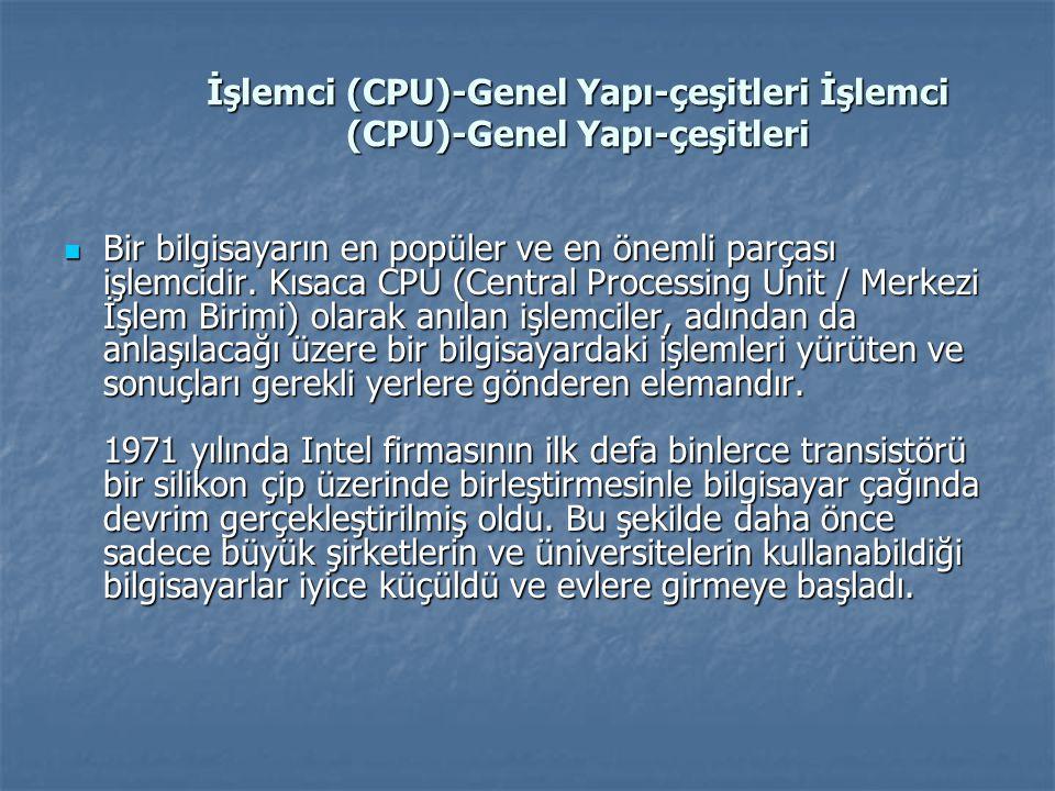 İşlemci (CPU)-Genel Yapı-çeşitleri İşlemci (CPU)-Genel Yapı-çeşitleri
