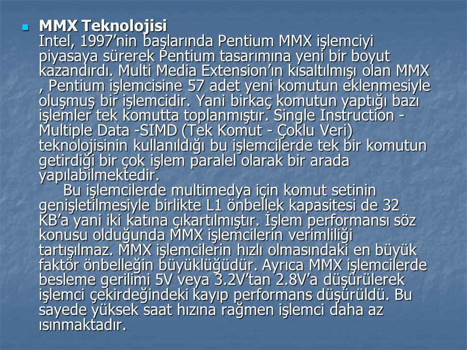 MMX Teknolojisi Intel, 1997'nin başlarında Pentium MMX işlemciyi piyasaya sürerek Pentium tasarımına yeni bir boyut kazandırdı.