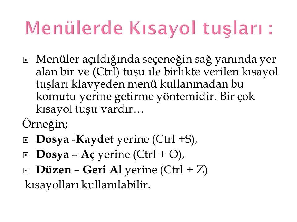 Menülerde Kısayol tuşları :