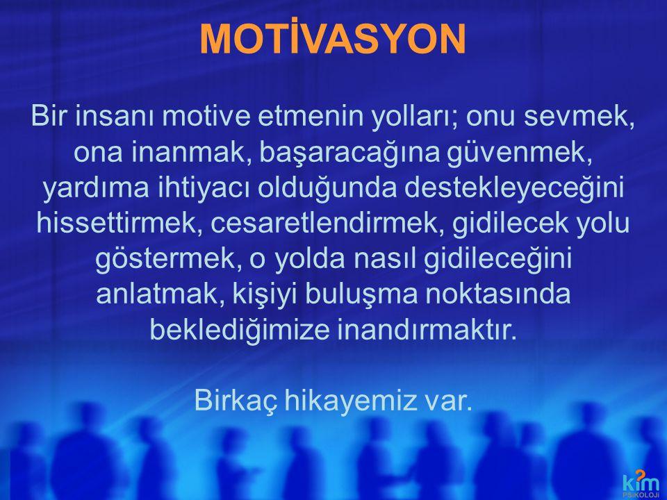 MOTİVASYON