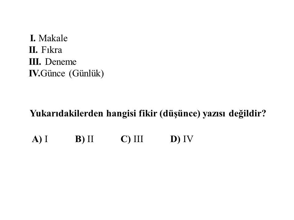 I. Makale II. Fıkra III. Deneme IV
