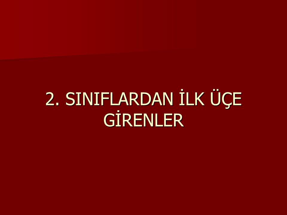 2. SINIFLARDAN İLK ÜÇE GİRENLER