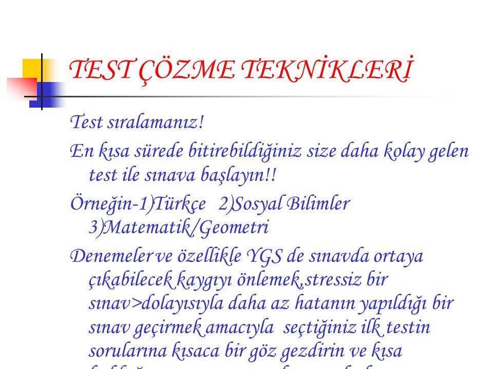 TEST ÇÖZME TEKNİKLERİ Test sıralamanız!
