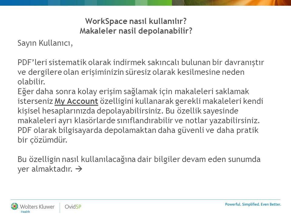 WorkSpace nasıl kullanılır Makaleler nasil depolanabilir