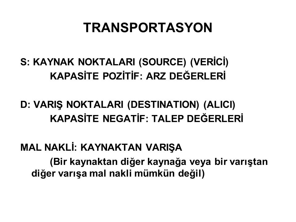 TRANSPORTASYON S: KAYNAK NOKTALARI (SOURCE) (VERİCİ)