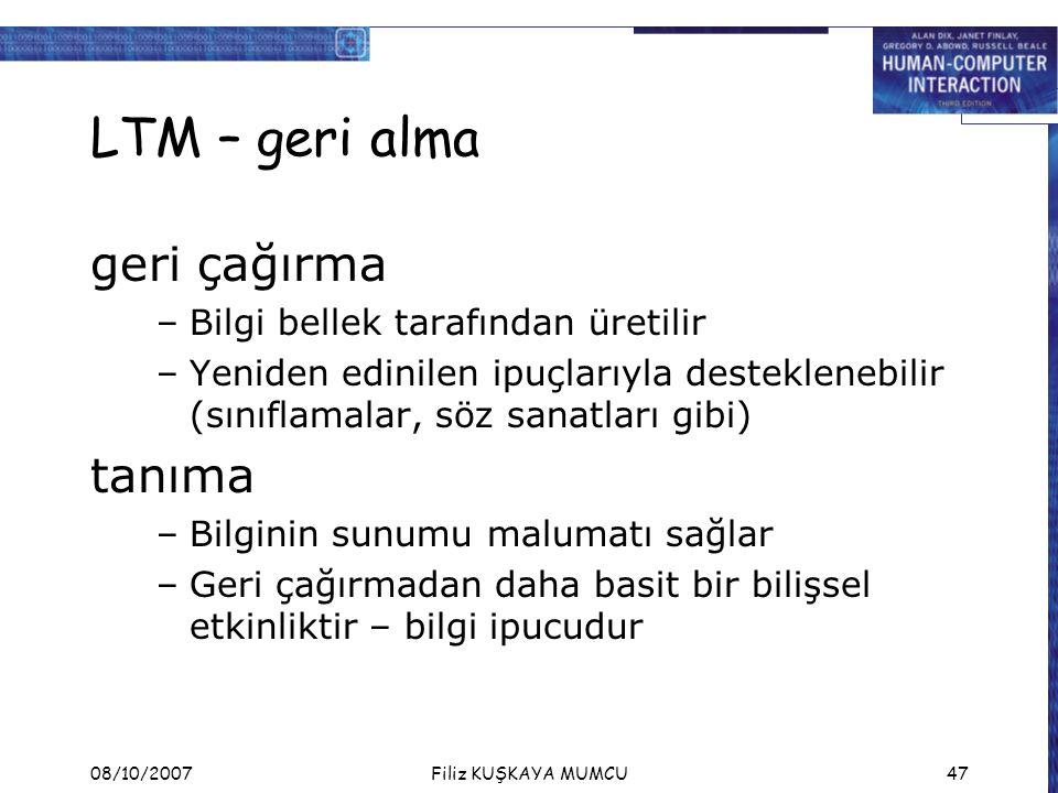 LTM – geri alma geri çağırma tanıma Bilgi bellek tarafından üretilir