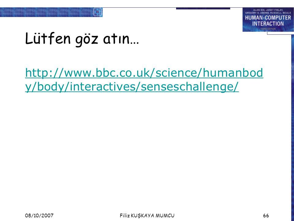 Lütfen göz atın… http://www.bbc.co.uk/science/humanbody/body/interactives/senseschallenge/ 08/10/2007.