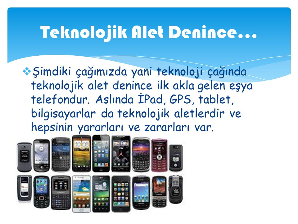 Teknolojik Alet Denince…