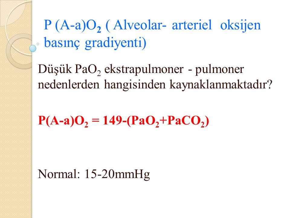 P (A-a)O2 ( Alveolar- arteriel oksijen basınç gradiyenti)
