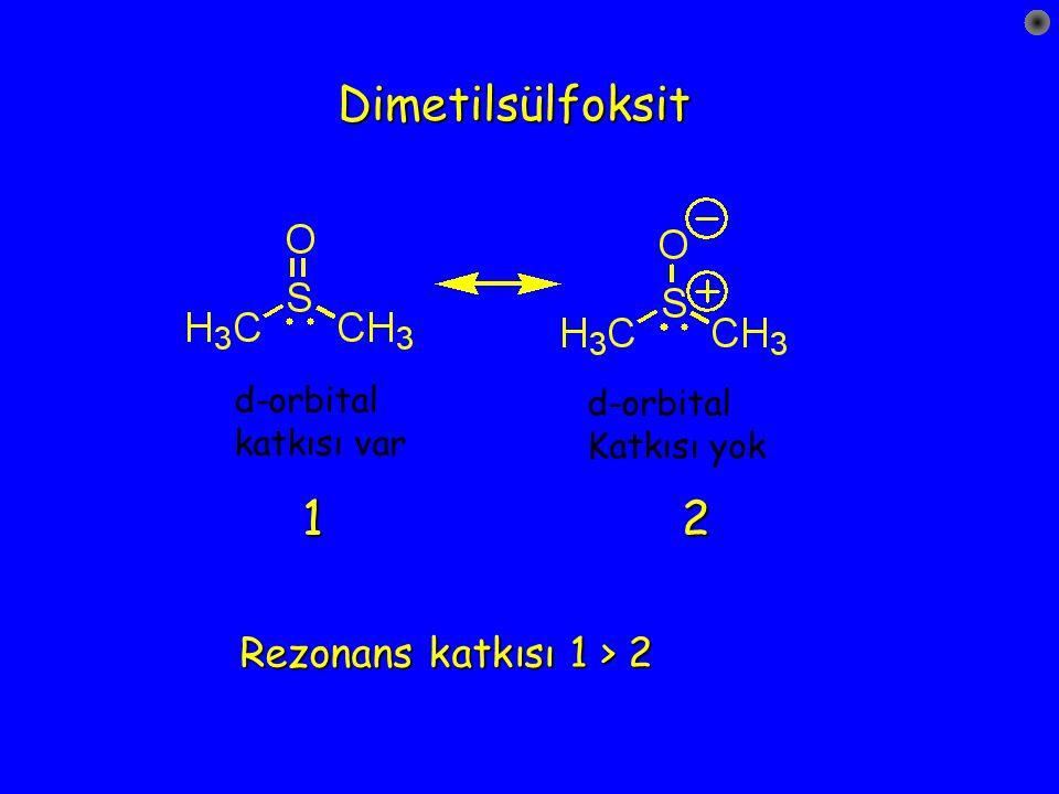 Dimetilsülfoksit 1 2 Rezonans katkısı 1 > 2 d-orbital d-orbital