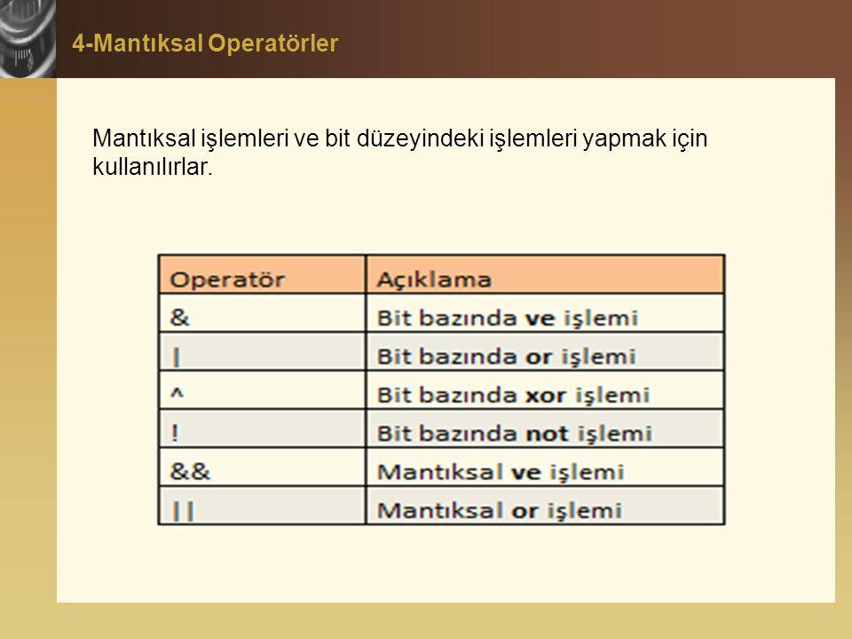4-Mantıksal Operatörler