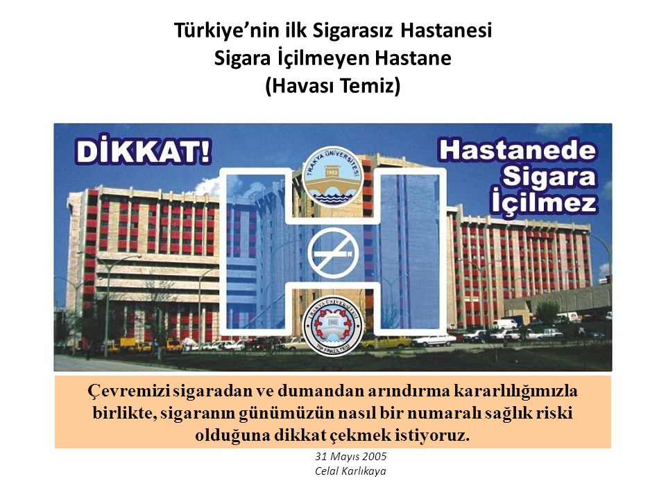 Türkiye'nin ilk Sigarasız Hastanesi Sigara İçilmeyen Hastane (Havası Temiz)