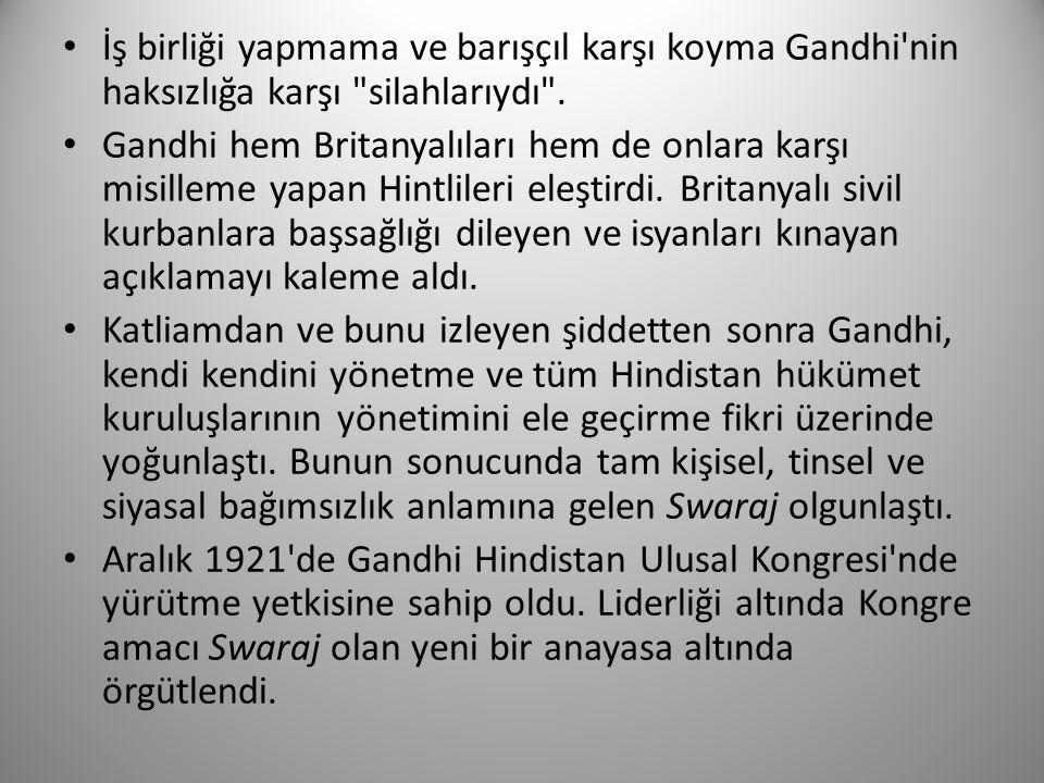 İş birliği yapmama ve barışçıl karşı koyma Gandhi nin haksızlığa karşı silahlarıydı .