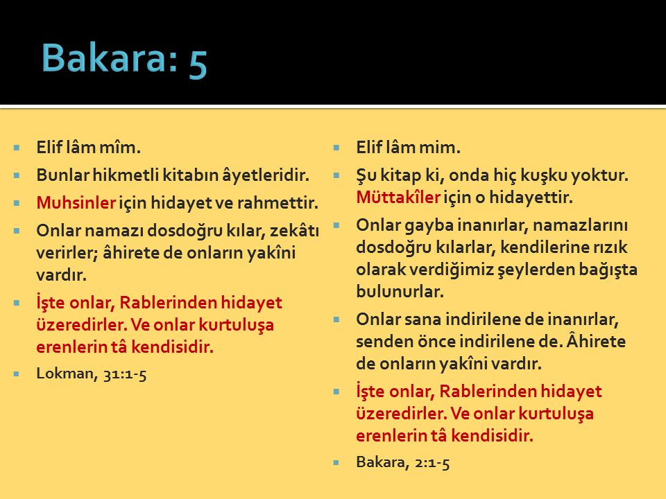 Bakara: 5 Elif lâm mîm. Elif lâm mim.