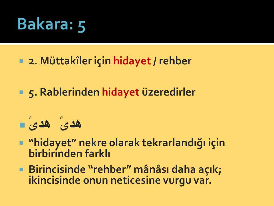 Bakara: 5 هدىً هدىً 2. Müttakîler için hidayet / rehber