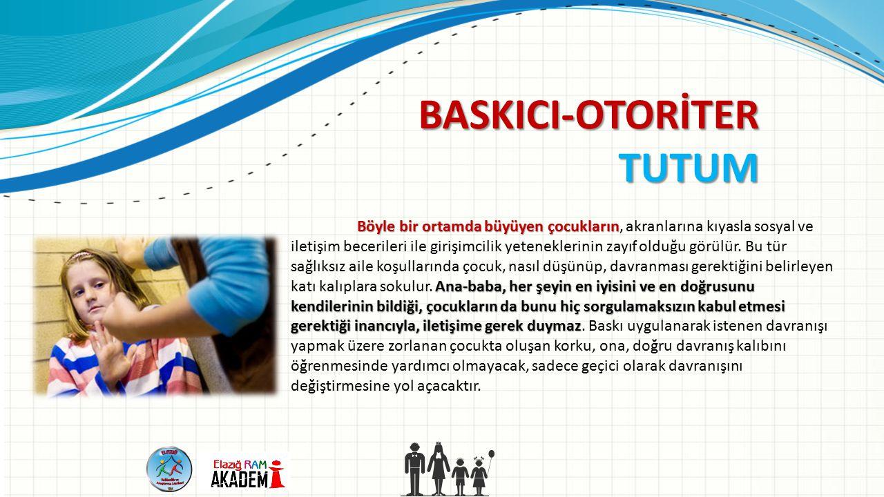BASKICI-OTORİTER TUTUM