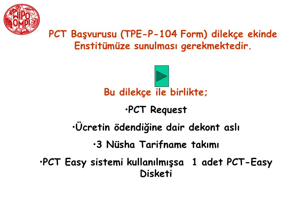Bu dilekçe ile birlikte; PCT Request