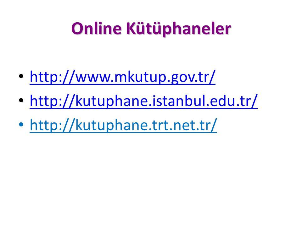 Online Kütüphaneler http://www.mkutup.gov.tr/