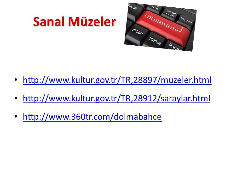 Sanal Müzeler http://www.kultur.gov.tr/TR,28897/muzeler.html