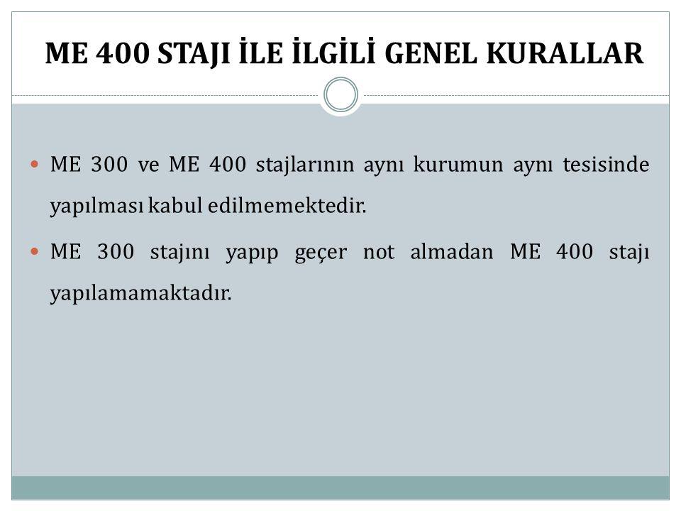 ME 400 STAJI İLE İLGİLİ GENEL KURALLAR