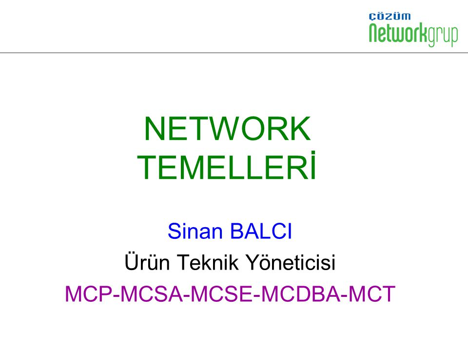 Sinan BALCI Ürün Teknik Yöneticisi MCP-MCSA-MCSE-MCDBA-MCT